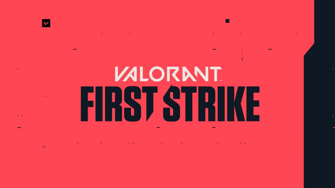 Valorant Icin Ilk Resmi Espor Turnuvasi First Strike Basliyor 1140x641 1
